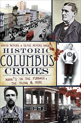 Historic Columbus Crimes: Mama's in the Furnace, the Thing & More (Sam Sam Den Day An Ne Ebook)