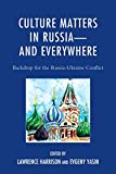 img - for Culture Matters in Russia-and Everywhere: Backdrop for the Russia-Ukraine Conflict book / textbook / text book
