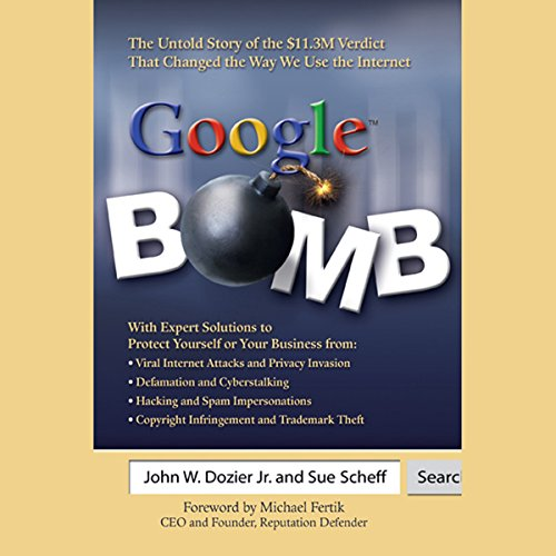 Google Bomb: The Untold Story of the 11.3M Verdict That Changed the Way We Use the Internet