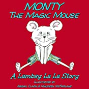 Monty The Magic Mouse: Lambsy La La Stories, Book 5 | Lambsy La La