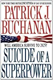 img - for Suicide of a Superpower: Will America Survive to 2025? by Patrick J. Buchanan (Oct 18 2011) book / textbook / text book