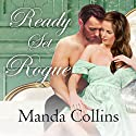 Ready Set Rogue: Studies in Scandal, Book 1 Audiobook by Manda Collins Narrated by Beverley A. Crick