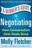 img - for A Winner's Guide to Negotiating: How Conversation Gets Deals Done book / textbook / text book