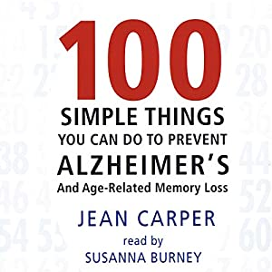 100 Simple Things You Can Do to Prevent Alzheimer's Hörbuch