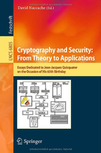 Cryptography and Security: From Theory to Applications by David Naccache, Publisher : Springer