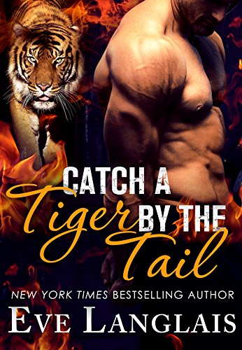 Catch A Tiger By The Tail by Eve Langlais