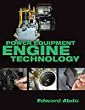 Power Equipment Engine Technology, Abdo, Edward, 1418053899