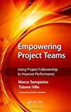 img - for Empowering Project Teams: Using Project Followership to Improve Performance book / textbook / text book