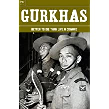 Gurkhas: Better to Die Than Live a Coward (History Book 7)