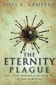 The Eternity Plague by [Ross B. Lampert]