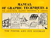 Manual of Graphic Techniques Vol. 3 : For Architects, Graphic Designers and Artists, Porter, Tom and Goodman, Sue, 0684182165