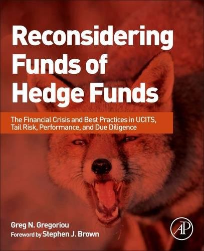 Reconsidering Funds of Hedge Funds: The Financial Crisis and Best Practices in UCITS, Tail Risk, Performance, and Due Diligence by Brand: Academic Press
