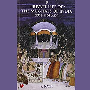 Private Life Of The Mughals Of India Audiobook