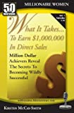 img - for What It Takes...To Earn $1,000,000 In Direct Sales: Million Dollar Achievers Reveal the Secrets to Becoming Wildly Successful in MLM (Vol. 1) book / textbook / text book