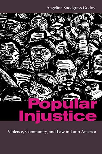 Download Popular Injustice: Violence, Community, and Law in Latin America pdf