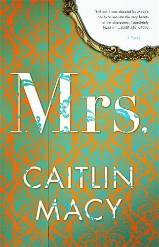 Mrs.: A Novel (New Girl On Real Housewives Of New York)
