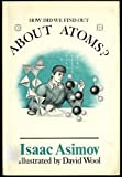 How Did We Find Out about Atoms?, Isaac Asimov, 0802762484