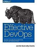 Effective DevOps: Building a Culture of
