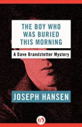 The Boy Who Was Buried This Morning (The Dave Brandstetter Mysteries Book 11)