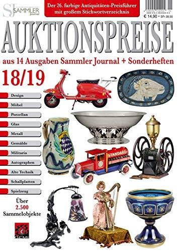 Auktionspreise 18 19  Über 2500 Ausgewählte Objekte Aus 14 Ausgaben Sammler Journal + Sonderheften