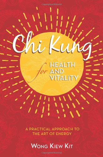 Chi Kung for Health and Vitality: A Practical Approach to the Art of Energy pdf epub