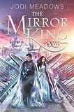"""The Mirror King (Orphan Queen)"" av Jodi Meadows"