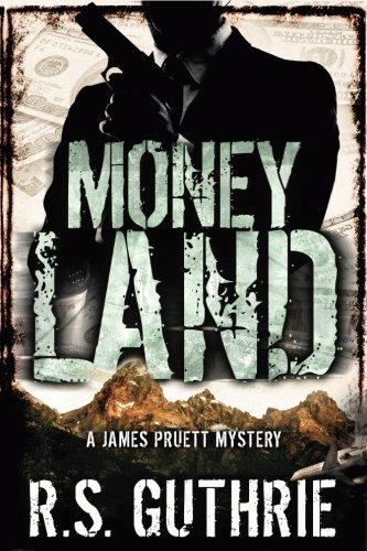 Money Land (A James Pruett Mystery) (Volume 2)