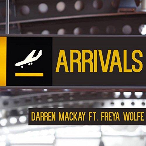 Arrivals (Feat. Freya Wolfe) - Arrivals Mackay