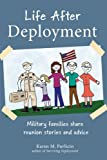 Book cover for Life After Deployment: Military families share reunion stories and advice