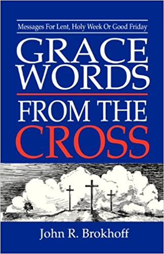 Buy Grace Words from the Cross: Messages for Lent, Holy Week