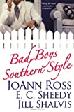 Bad Boys Southern Style, Joann Ross and Jill Shalvis, 0758214782