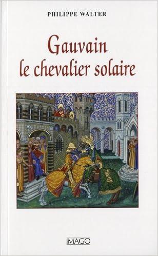 Livres gratuits en ligne Gauvain, le chevalier solaire epub pdf