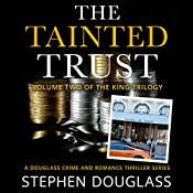 The Tainted Trust: The King Trilogy, Book 2 | Stephen Douglass