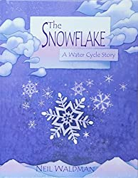 The Snowflake : A Water Cycle Story