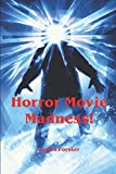Horror Movie Madness!