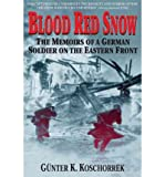 [(Blood Red Snow Memoirs German)] [Author: G Koschorrek] published on (March, 2006)