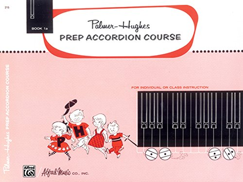 Palmer-Hughes Prep Accordion Course, Bk 1A: For Individual or Class Instruction (Palmer-Hughes Accordion Course) (Palmer Hughes Prep Accordion Course)