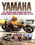 Yamaha: All Factory and Road-racing Two-strokes from 1955-93 (Crowood MotoClassics S.)