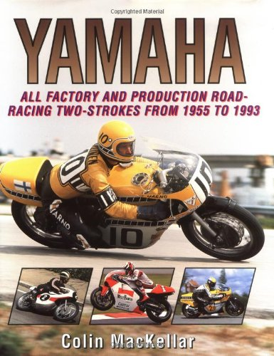 (Yamaha Racing Motorcycles: All Factory and Production Road-Racing Two-Strokes from 1955 to 1993)
