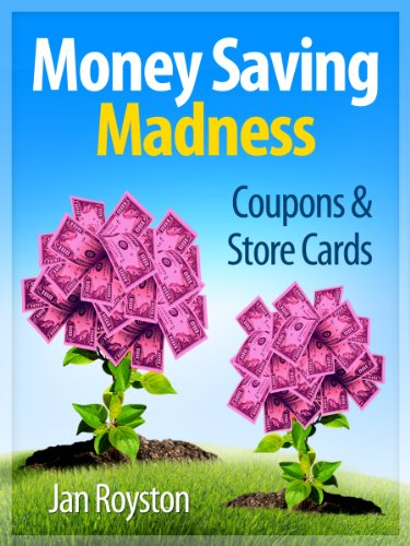 Coupons and Store Cards (Money Saving Madness Book 2) by [Royston, Jan]