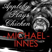 Appleby Plays Chicken: An Inspector Appleby Mystery, Book 16 | Michael Innes