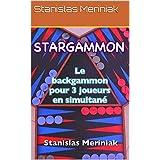 STARGAMMON: Le backgammon pour 3 joueurs en simultané (French Edition)