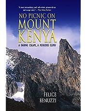 No Picnic on Mount Kenya: A Daring Escape, A Perilous Climb