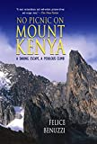 Image of No Picnic on Mount Kenya: A Daring Escape, A Perilous Climb