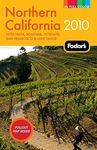 Fodor's Northern California 2010: with Napa, Sonoma, Yosemite, San Francisco & Lake Tahoe (Full-color Travel Guide)