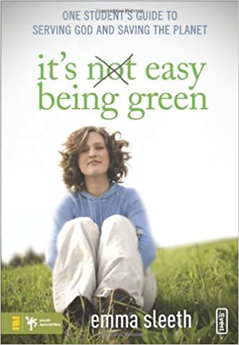 ITS EASY BEING GREEN: One Student's Guide to Serving God and Saving the Planet (Invert)