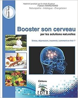 Booster son cerveau par les solutions naturelles: Stress ...
