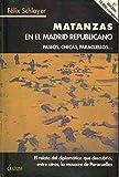Matanzas En El Madrid Republicano: Amazon.es: Félix