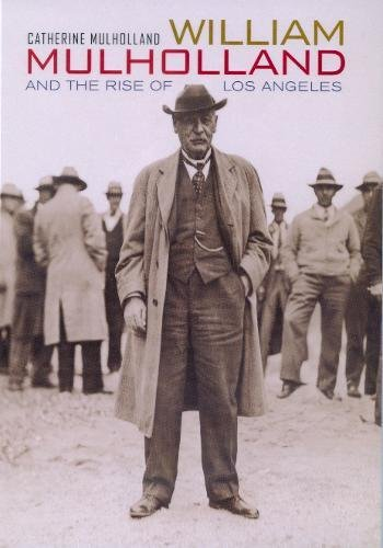Download William Mulholland and the Rise of Los Angeles pdf epub