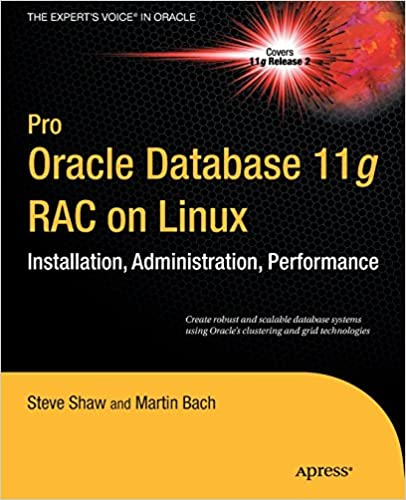 Pro Oracle Database 11g RAC on Linux (Expert's Voice in Oracle
